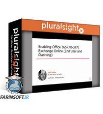 دانلود PluralSight Enabling Office 365 (70-347) Exchange Online (End User and Planning)