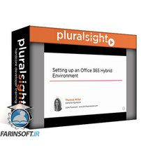 دانلود PluralSight Setting up an Office 365 Hybrid Environment