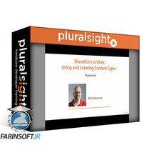 دانلود PluralSight SharePoint at Work: Using and Creating Content Types