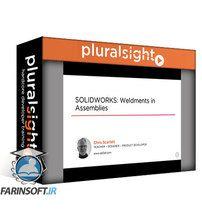 PluralSight SOLIDWORKS: Weldments in Assemblies