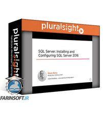 دانلود PluralSight SQL Server: Installing and Configuring SQL Server 2016