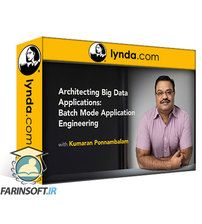 دانلود Lynda Architecting Big Data Applications: Batch Mode Application Engineering