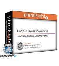 دانلود PluralSight Final Cut Pro X Fundamentals