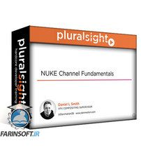 دانلود PluralSight NUKE Channel Fundamentals