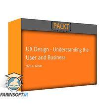 دانلود PacktPub UX Design – Understanding the User and Business