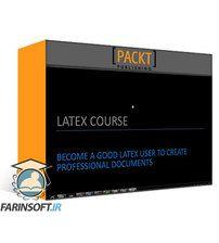 دانلود PacktPub LaTeX A-Z: from beginner to advanced in less than 3 hours