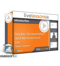 دانلود LiveLessons Docker Orchestration and Microservices, Second Edition