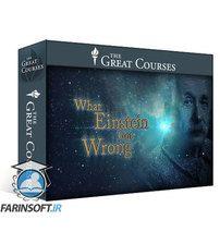 TTC What Einstein Got Wrong