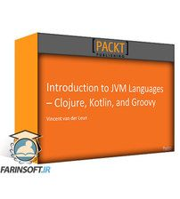 دانلود PacktPub Introduction to JVM Languages – Clojure, Kotlin, and Groovy