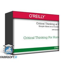 دانلود OReilly Critical Thinking at Work