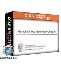 دانلود PluralSight Managing Cloud Identities in Office 365