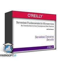 دانلود OReilly Serverless Fundamentals for Microservices: An Introduction to Core Concepts and Best Practices