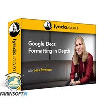Lynda Google Docs: Formatting in Depth
