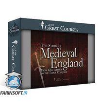 دانلود TTC Story of Medieval England: From King Arthur to the Tudor Conquest