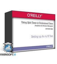 دانلود OReilly Using Split Tests to Understand Users
