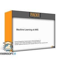 دانلود PacktPub AWS SageMaker, Machine Learning and AI with Python