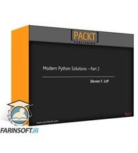 دانلود PacktPub Modern Python Solutions – Part 2