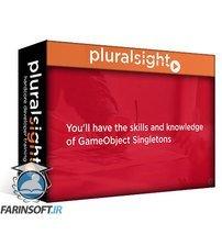 دانلود PluralSight Unity GameObject Singletons: Best Practices