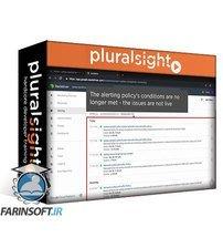 دانلود PluralSight Managing Cloud Resources Using Google Stackdriver