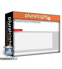 دانلود PluralSight Designing the Physical Cloud