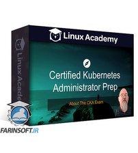 دانلود Linux Academy Certified Kubernetes Administrator (CKA)