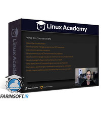 دانلود Linux Academy Google Certified Professional – Cloud Architect – Part 2