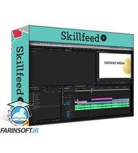 دانلود Skillshare Faster, Fresher, More Exciting: Editing Powerful Videos in Premiere Pro CC