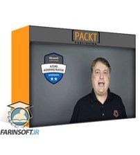 دانلود PacktPub AZ-103 Azure Administrator Exam Certification (Plus AZ-100)