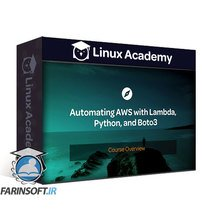 دانلود Linux Academy Automating AWS with Lambda, Python, and Boto3