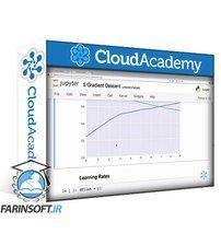 دانلود Cloud Academy Learning Path Zero to Deep Learning Bootcamp Two – Getting Started With Deep Learning