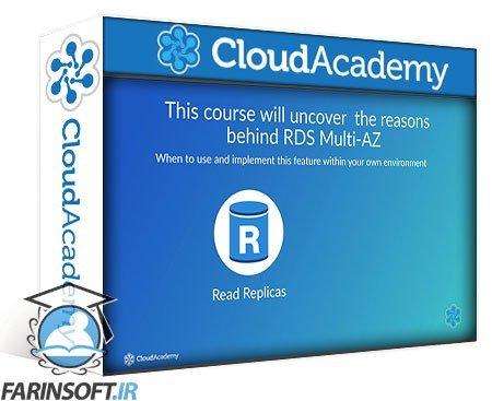 دانلود Cloud Academy When to use RDS Multi-AZ & Read Replicas