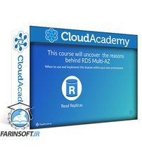 دانلود Cloud Academy When to use RDS Multi-AZ & Read Replicas