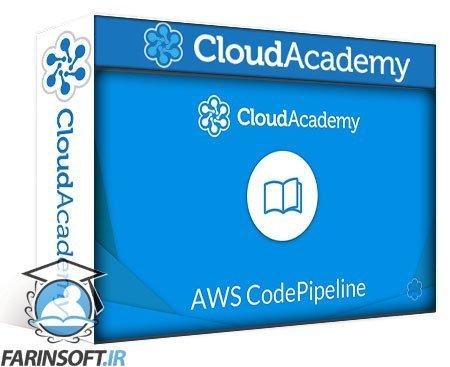 دانلود Cloud Academy Working AWS CodePipeline