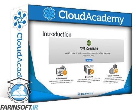 دانلود Cloud Academy Working with AWS CodeBuild