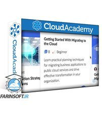دانلود Cloud Academy Working with the AWS Migration Service