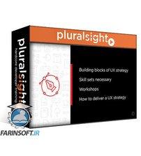 دانلود PluralSight UX Strategy Fundamentals