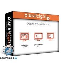 دانلود PluralSight Creating and Configuring Virtual Machines in Google Cloud Compute Engine
