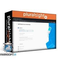 دانلود PluralSight Firebase on Android: The Big Picture