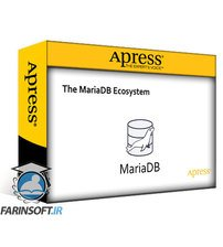 دانلود Apress Learning the MariaDB Ecosystem: Enterprise-level Features for Scalability and Availability