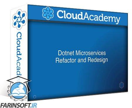 دانلود Cloud Academy .Net Microservices – Refactor and Design – Course One