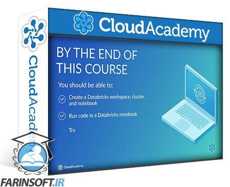 دانلود Cloud Academy Running Apache Spark on Azure Databricks