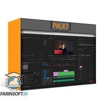 دانلود PacktPub Mastering Adobe Premiere Pro CC 2020