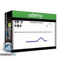 دانلود Udemy Physics – Waves, Sound, & Optics – High School & AP Physics
