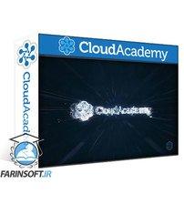 دانلود Cloud Academy Introduction to Kubernetes
