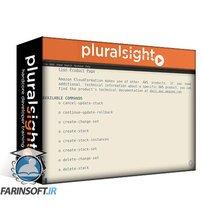دانلود PluralSight Create and Manage Stacks with AWS CloudFormation Using the Command Line Interface