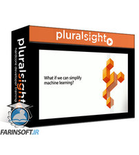 دانلود PluralSight Machine Learning Simplified: From Ideation to Deployment with Azure Machine Learning