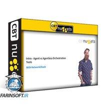 دانلود CBT Nuggets Cisco CCNP Enterprise Core (350-401 ENCOR): Agent vs. Agentless Orchestration Tools