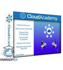 دانلود Cloud Academy Designing an Infrastructure and Configuration Management Strategy