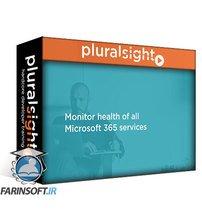 دانلود PluralSight Managing Microsoft 365 Subscription and Tenant Health