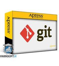 دانلود Apress Getting Started with Git Understand the Git Version Control System and How to Use it at a Basic Level